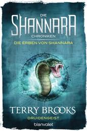 Die Shannara-Chroniken: Die Erben von Shannara 2 - Druidengeist - Roman