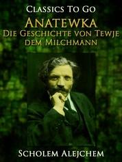 Anatewka, Die Geschichte von Tewje, dem Milchmann