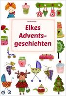 Elke Bräunling: Elkes Adventsgeschichten