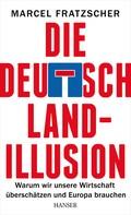 Marcel Fratzscher: Die Deutschland-Illusion ★★★