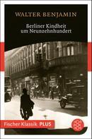Walter Benjamin: Berliner Kindheit um Neunzehnhundert ★★★