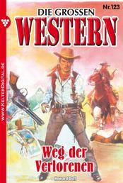 Die großen Western 123 - Weg der Verlorenen