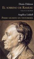 Denis Diderot: Sobrino de Rameau, El / Perro muerto en tintorería