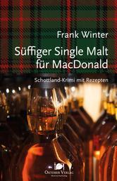 Süffiger Single Malt für MacDonald - Schottland-Krimi mit Rezepten