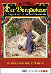 Der Bergdoktor - Folge 1696 - Wo ist meine Mama, Dr. Burger?