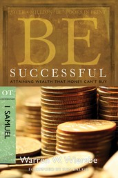 Be Successful (1 Samuel) - Attaining Wealth That Money Can't Buy