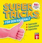 Eduard Timm: Supertricks für den Haushalt ★★★★