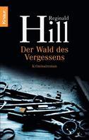 Reginald Hill: Der Wald des Vergessens ★★★★