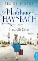 Elaine Winter: Modehaus Haynbach - Glanzvolle Zeiten ★★★★★
