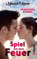 Franziska Kühnel: Munich Lovers - Spiel mit dem Feuer ★★★★