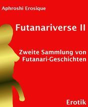 Futanariverse II - Zweite Sammlung von Futanari-Geschichten