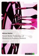 Michael Mallek: Social Media Marketing auf Business-to-Business Märkten
