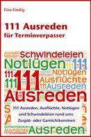 Fine Findig: 111 Ausreden für Terminverpasser