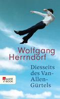 Wolfgang Herrndorf: Diesseits des Van-Allen-Gürtels ★★★★