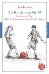 Die Kinder aus Nr. 67 - Erwin und Paul - Die Geschichte einer Freundschaft /Das Mädchen aus dem Vorderhaus