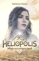 Stefanie Hasse: Heliopolis 1 - Magie aus ewigem Sand ★★★★