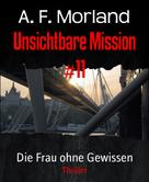A. F. Morland: Unsichtbare Mission #11
