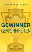 Jan Torben Weber: Gewinner-Gewohnheiten