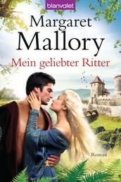 Mein geliebter Ritter - Roman
