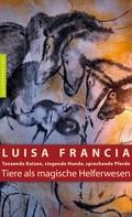 Luisa Francia: Tiere als magische Helferwesen