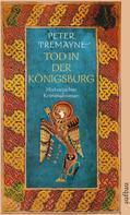 Peter Tremayne: Tod in der Königsburg ★★★★