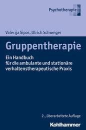 Gruppentherapie - Ein Handbuch für die ambulante und stationäre verhaltenstherapeutische Praxis