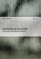 Lina Stromberg: Depression im Alter. Entwicklung, Symptomatik und Prävention