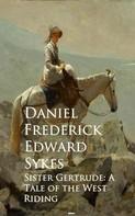 Daniel Frederick Edward Sykes: Sister Gertrude