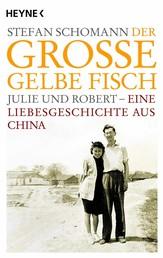 Der große gelbe Fisch - Julie und Robert - Eine Liebesgeschichte aus China