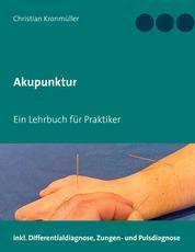 Akupunktur - Ein Lehrbuch für Praktiker