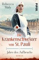 Rebecca Maly: Die Krankenschwester von St. Pauli – Jahre des Aufbruchs ★★★★