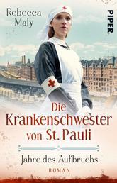 Die Krankenschwester von St. Pauli – Jahre des Aufbruchs - Roman