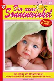 Der neue Sonnenwinkel 73 – Familienroman - Ein Baby im Doktorhaus
