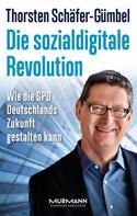 Thorsten Schäfer-Gümbel: Die sozialdigitale Revolution