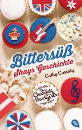 Die Chocolate Box Girls - Bittersüß - Shays Geschichte