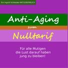 Ingrid Schlieske: Anti Aging zum Nulltarif ★★★★