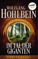 Wolfgang Hohlbein: Im Tal der Giganten: Operation Nautilus - Vierter Roman ★★★★