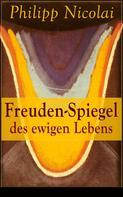 Philipp Nicolai: Freuden-Spiegel des ewigen Lebens
