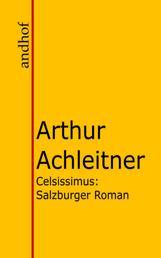 Celsissimus - Salzburger Roman