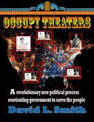David Smith: Occupy Theaters