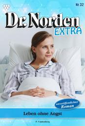 Dr. Norden Extra 32 – Arztroman - Leben ohne Angst