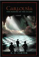E.G. Carter: Carlousia: The Passing of the Guard