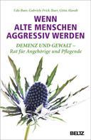 Udo Baer: Wenn alte Menschen aggressiv werden ★★★★