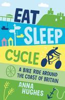Anna Hughes: Eat, Sleep, Cycle