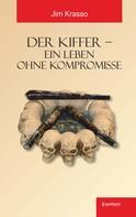 Jim Krasso: Der Kiffer – Ein Leben ohne Kompromisse ★★★★