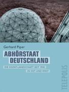 Gerhard Piper: Abhörstaat Deutschland (Telepolis) ★★★★