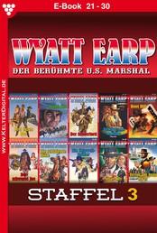 Wyatt Earp Staffel 3 – Western - E-Book 21-30