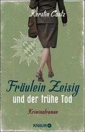 Fräulein Zeisig und der frühe Tod - Kriminalroman
