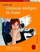 Cornelia Topf: Emotionale Intelligenz für Frauen ★★★★