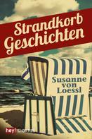 Susanne von Loessl: Strandkorbgeschichten ★★★